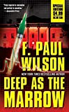 Wilson, F. Paul: Deep As The Marrow