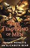 Bear, Elizabeth: The Tempering of Men