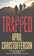Trapped by April Christofferson