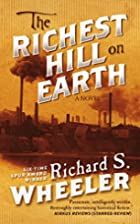The Richest Hill on Earth by Richard S.…