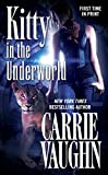 Vaughn, Carrie: Kitty in the Underworld (Kitty Norville)