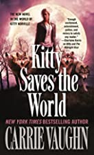 Kitty Saves the World by Carrie Vaughn