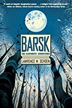 Barsk: The Elephants' Graveyard by Lawrence…