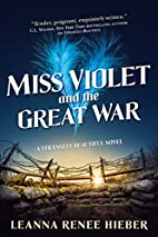 Miss Violet and the Great War: A Strangely…