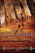 Deadhouse Landing by Ian C. Esslemont