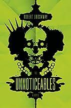 The Unnoticeables: A Novel by Robert…