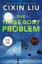 The Three-Body Problem by Liu Cixin