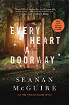 Every Heart a Doorway (Wayward Children) by…