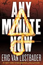 Any Minute Now: A Novel by Eric Van…