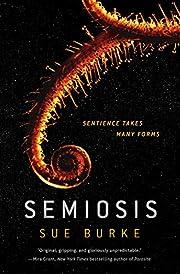Semiosis: A Novel (Semiosis Duology) –…