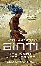 Binti: The Night Masquerade by Nnedi…