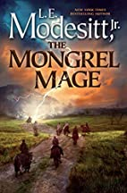 The Mongrel Mage (Saga of Recluce) by L. E.…
