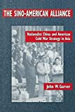 Garver, John W.: The Sino-American Alliance: Nationalist China and American Cold War Strategy in Asia