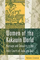 Women Of The Kakawin World: Marriage And…