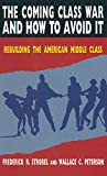 Frederick R. Strobel: The Coming Class War and How to Avoid It: Rebuilding the American Middle Class