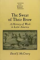The Sweat of Their Brow: A History of Work…