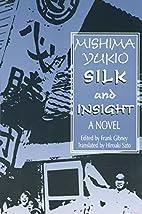Silk and Insight by Yukio Mishima