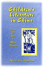 Children's Literature in China: From Lu Xun…