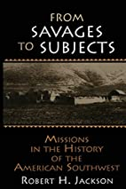 From Savages to Subjects: Missions in the…