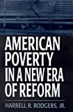 Rodgers, Harrell R., Jr.: American Poverty in a New Era of Reform