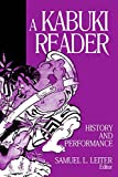 Leiter, Samuel L.: A Kabuki Reader: History and Performance