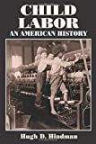 Hindman, Hugh D.: Child Labor: An American History