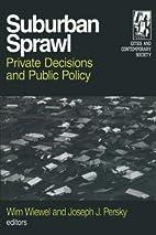 Suburban Sprawl Private Decisions and Public…