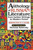 Rzhevsky, Nicholas: An Anthology Of Russian Literature From Earliest Writings To Modern Fiction: Introduction To A Culture