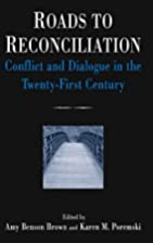 Roads to Reconciliation: Conflict and…