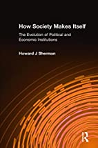 How Society Makes Itself: The Evolution Of…