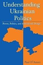 Understanding Ukrainian Politics: Power,…