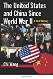 Wang, Chi: The United States and China Since World War II: A Brief History