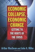 Economic Collapse, Economic Change: Getting…