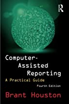 Computer-Assisted Reporting: A Practical…
