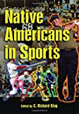 King, C. Richard: Native Americans in Sports