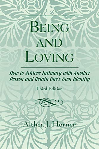 being-and-loving-how-to-achieve-intimacy-with-another-person-and-retain-ones-own-identity