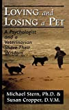 Stern, Michael: Loving and Losing a Pet: A Psychologist and a Veterinarian Share Their Wisdom