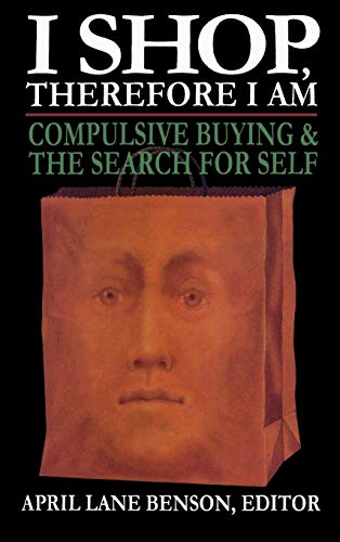 i-shop-therefore-i-am-compulsive-buying-and-the-search-for-self