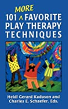101 More Favorite Play Therapy Techniques by…