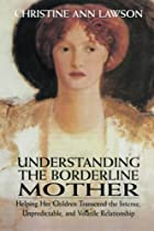 Understanding the Borderline Mother: Helping…