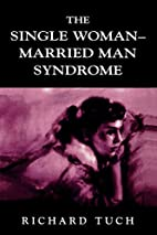 The Single Woman-Married Man Syndrome by…