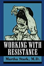 Working with Resistance by Martha Stark