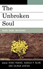 The Unbroken Soul: Tragedy, Trauma, and…