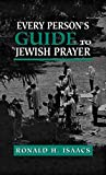 Isaacs, Ronald H.: Every Person's Guide to Jewish Prayer