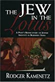 Kamenetz, Rodger: The Jew in the Lotus: A Poet's Rediscovery of Jewish Identity in Buddhist India