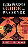 Isaacs, Ronald H.: Every Person's Guide to Passover