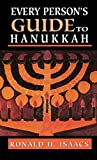 Isaacs, Ronald H.: Every Person's Guide to Hanukkah