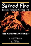 Shapira, Kalonymus Kalman: Sacred Fire: Torah from the Years of Fury 1939-1942