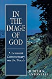 Antonelli, Judith S.: In the Image of God: A Feminist Commentary on the Torch
