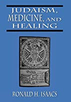 Judaism, Medicine, and Healing by Ronald…
